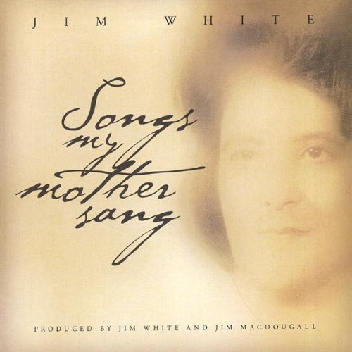 Jim White Songs My Mother Sang Local