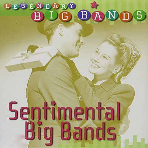 Legendary Big Bands Sentimental Big Bands Basie Herman Goodman Dorsey Legendary Big Bands