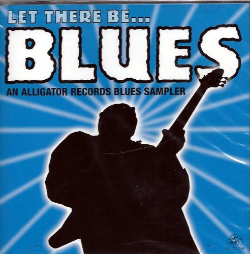 Let There Be Blues Let There Be Blues