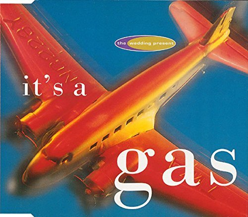 Wedding Present It's A Gas