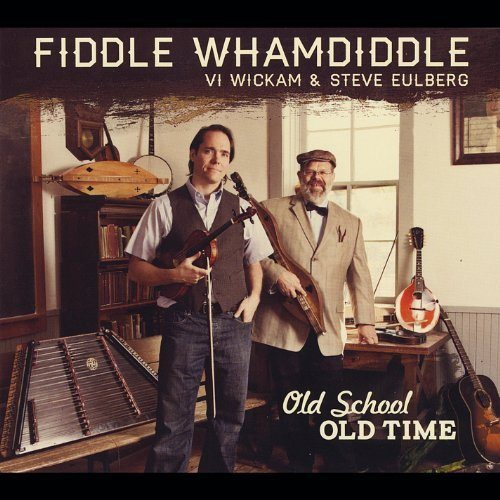 Fiddle Whamdiddle Old School Old Time