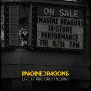 Imagine Dragons Live At Independent Records