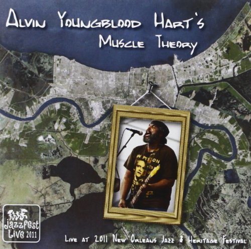 Alvin Youngblood Hart's Muscle Live At Jazz Fest 2011