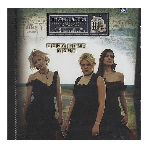 The Dixie Chicks Long Time Gone