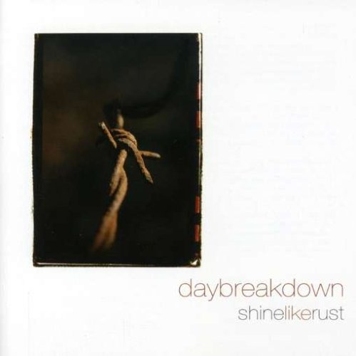 Daybreakdown Shine Like Rust