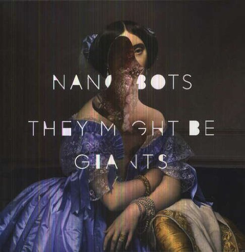 They Might Be Giants Nanobots