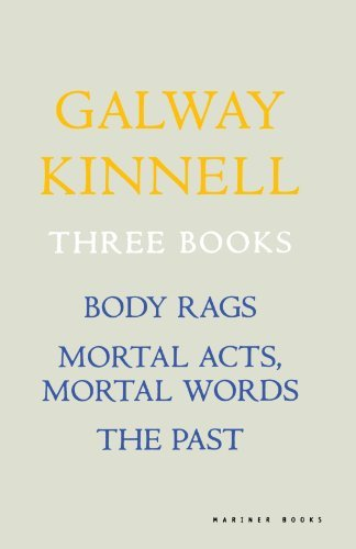 Galway Kinnell Three Books Body Rags; Mortal Acts Mortal Words; The Past