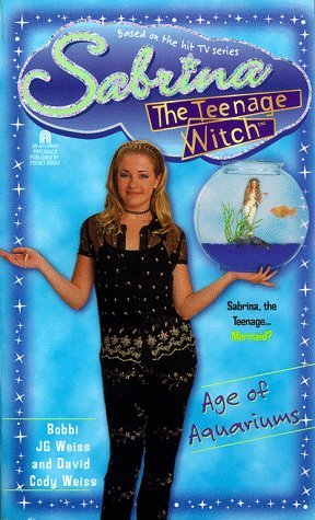 Weiss David Cody Weiss Bobbi Jg Age Of Aquariums (sabrina The Teenage Witch Book