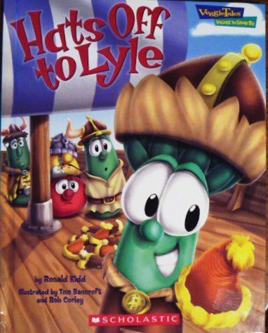 Ronald Kidd Hats Off To Lyle Veggie Tales Values To Grow By