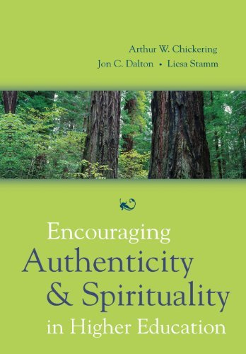 Arthur W. Chickering Encouraging Authenticity And Spirituality In Highe