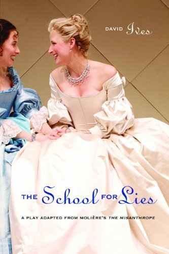 David Ives The School For Lies A Play Adapted From Moliere's Le Misanthrope