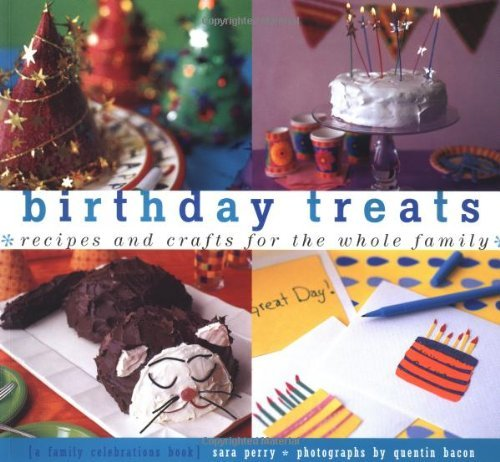 Sara Perry Birthday Treats Recipes And Crafts For The Whole