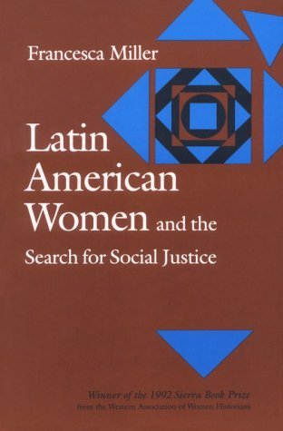 Francesca Miller Latin American Women And The Search For Social Jus