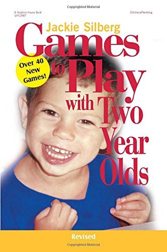 Jackie Silberg Games To Play With Two Year Olds Revised Revised