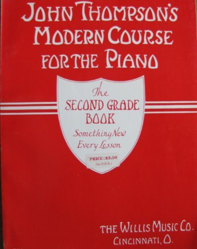 John Thompson John Thompson's Modern Course For The Piano The First Grade Book
