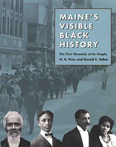 H. H. Price Maine's Visible Black History The First Chronicle Of Its People