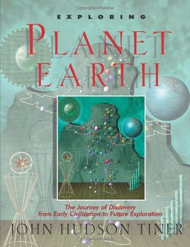 John Tiner Exploring Planet Earth The Journey Of Discovery From Early Civilization