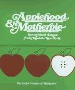 Junior League Of Rochester Applehood & Motherpie Handpicked Recipes From Upstate New York