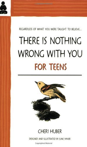 Cheri Huber There Is Nothing Wrong With You For Teens