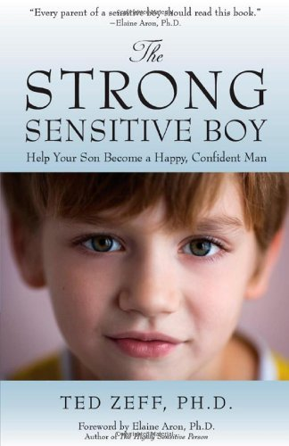Ted Zeff The Strong Sensitive Boy
