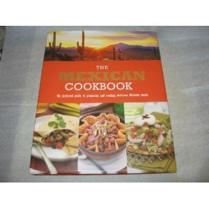 Marlena Spieler Mexican Cookbook A Practical Guide To Preparing A