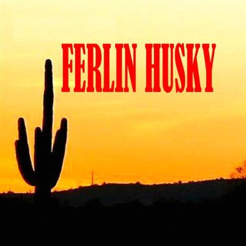 Ferlin Huskey Truck Drivin' Son Of A Gun