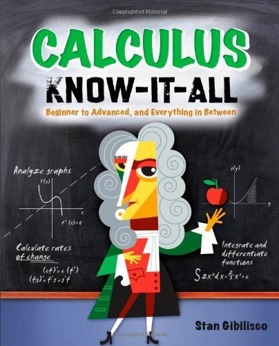 Stan Gibilisco Calculus Know It All Beginner To Advanced And Everything In Between
