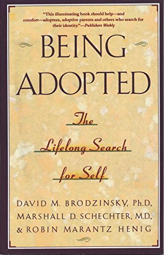 David M. Brodzinsky Being Adopted The Lifelong Search For Self