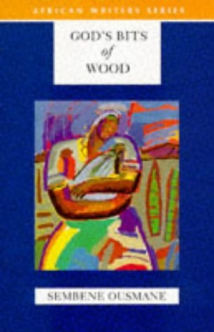 Sembene Ousmane God's Bits Of Wood Revised