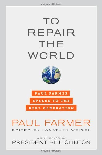 Paul Farmer To Repair The World Paul Farmer Speaks To The Next Generation