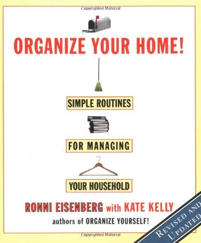 Ronni Eisenberg Organize Your Home Revised Simple Routines For Managing Your Househo Revised