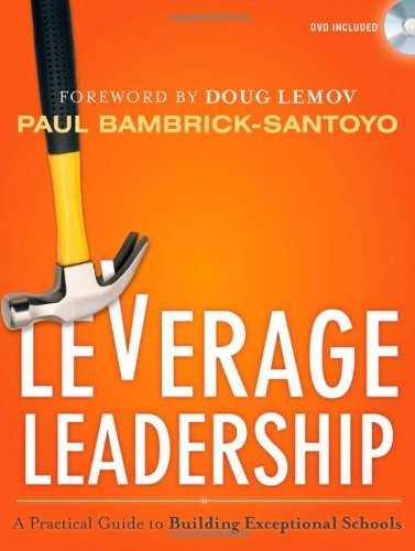 Paul Bambrick Santoyo Leverage Leadership A Practical Guide To Building Exceptional Schools