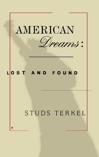Studs Terkel American Dreams Lost And Found