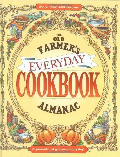 Old Farmer's Almanac The Old Farmer's Almanac Everyday Cookbook A Guarantee Of Goodness Every Day!