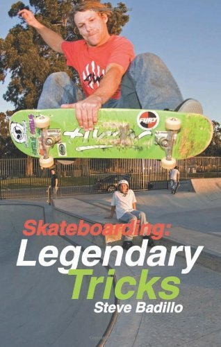Steve Badillo Skateboarding Legendary Tricks