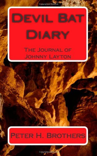 Mr Peter H. Brothers Devil Bat Diary The Journal Of Johnny Layton
