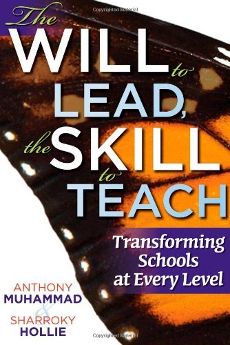 Anthony Muhammad The Will To Lead The Skill To Teach Transforming Schools At Every Level