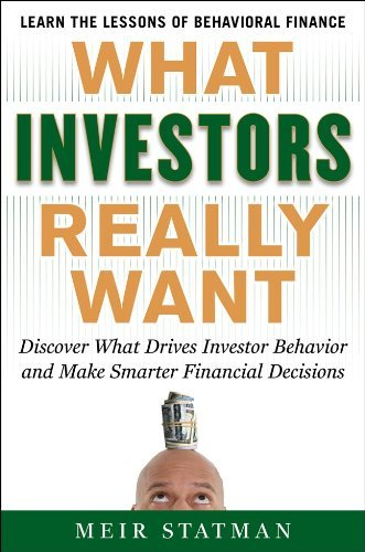 Meir Statman What Investors Really Want Know What Drives Investor Behavior And Make Smart
