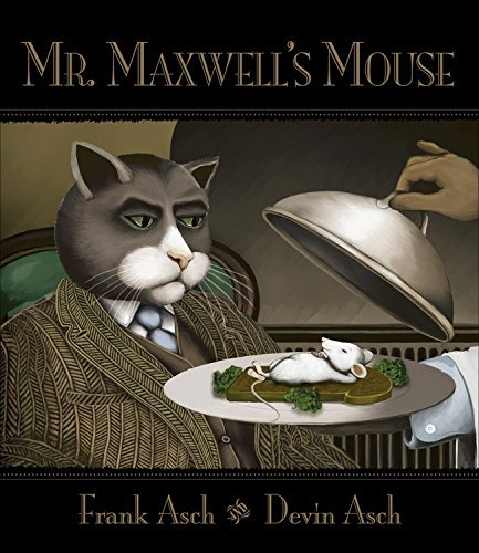 Frank Asch Mr. Maxwell's Mouse