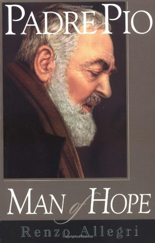 Renzo Allegri Padre Pio Man Of Hope