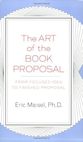 Eric Maisel The Art Of The Book Proposal