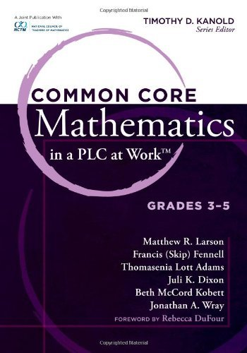 Timothy D. Kanold Common Core Mathematics In A Plc At Work Grades 3