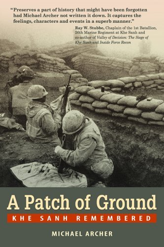 Michael Archer A Patch Of Ground Khe Sanh Remembered