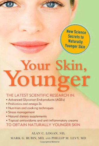 Alan Logan Your Skin Younger New Science Secrets To Naturally Younger Skin