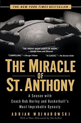 Adrian Wojnarowski The Miracle Of St. Anthony A Season With Coach Bob Hurley And Basketball's M