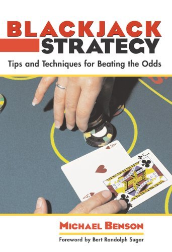 Michael Benson Blackjack Strategy Tips And Techniques For Beating The Odds