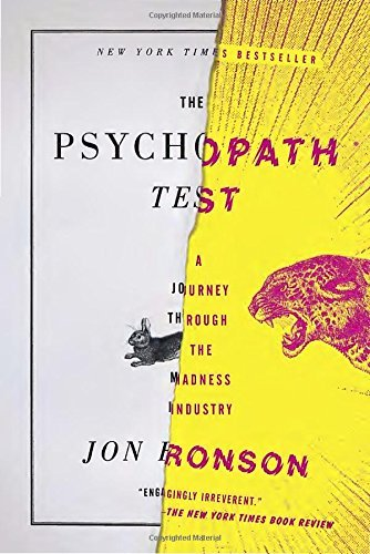 Jon Ronson The Psychopath Test A Journey Through The Madness Industry