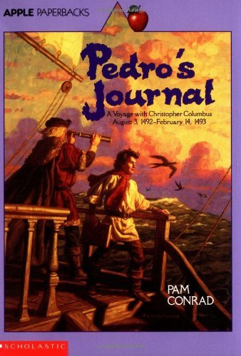 Pam Conrad Pedro's Journal A Voyage With Christopher Columbus August 3 1492