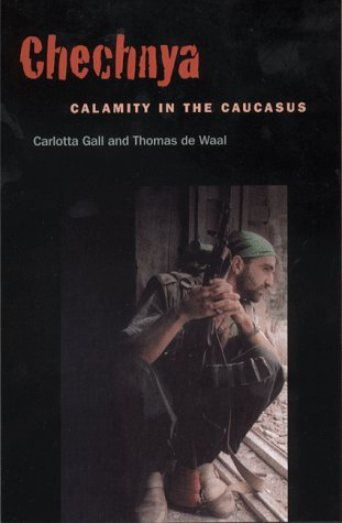 Carlotta Gall Chechnya Calamity In The Caucasus