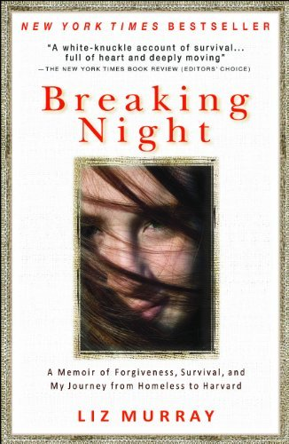 Liz Murray Breaking Night A Memoir Of Forgiveness Survival And My Journey